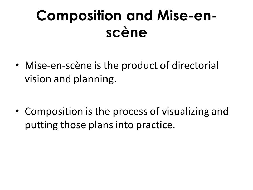 Composition and Mise-en-scène