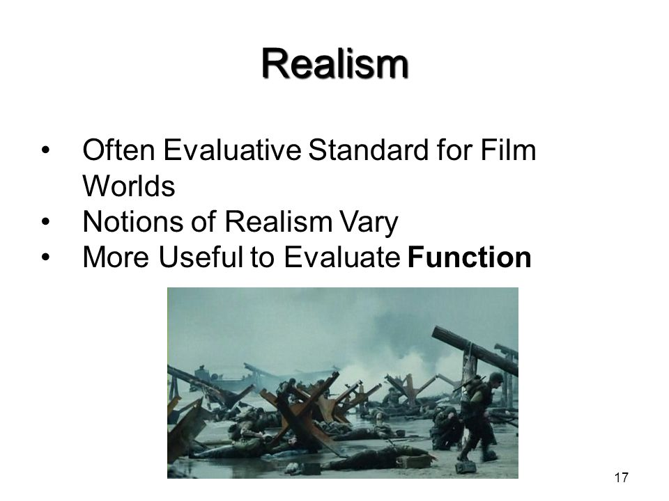 Realism Often Evaluative Standard for Film Worlds
