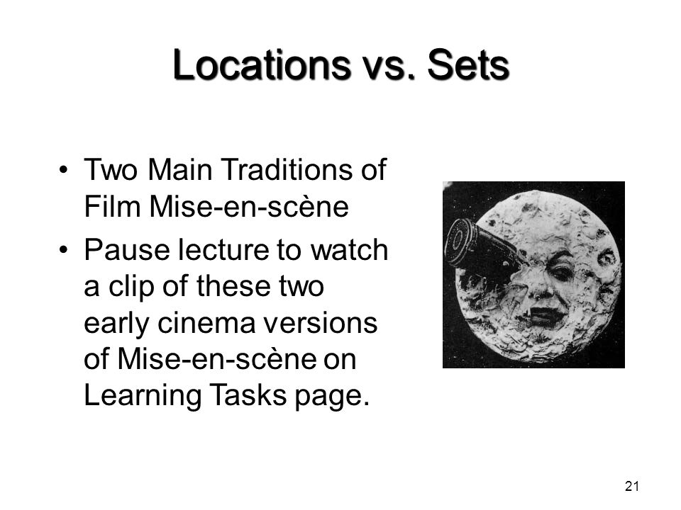 Locations vs. Sets Two Main Traditions of Film Mise-en-scène
