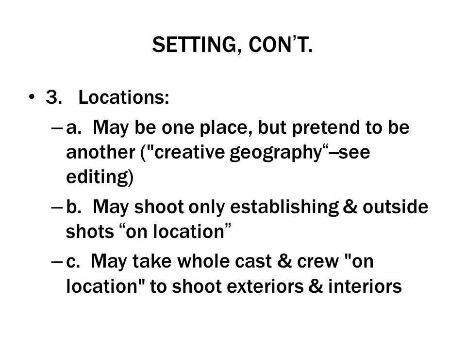 SETTING, CON'T. 3. Locations: