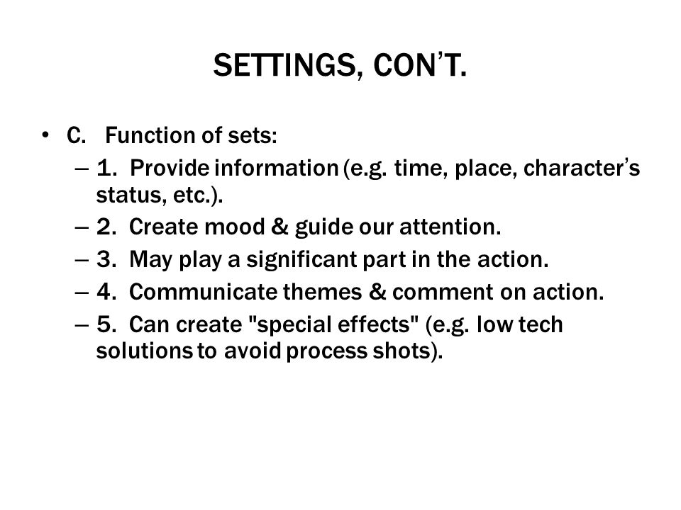SETTINGS, CON'T. C. Function of sets: