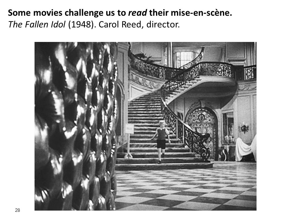 Some movies challenge us to read their mise-en-scène.