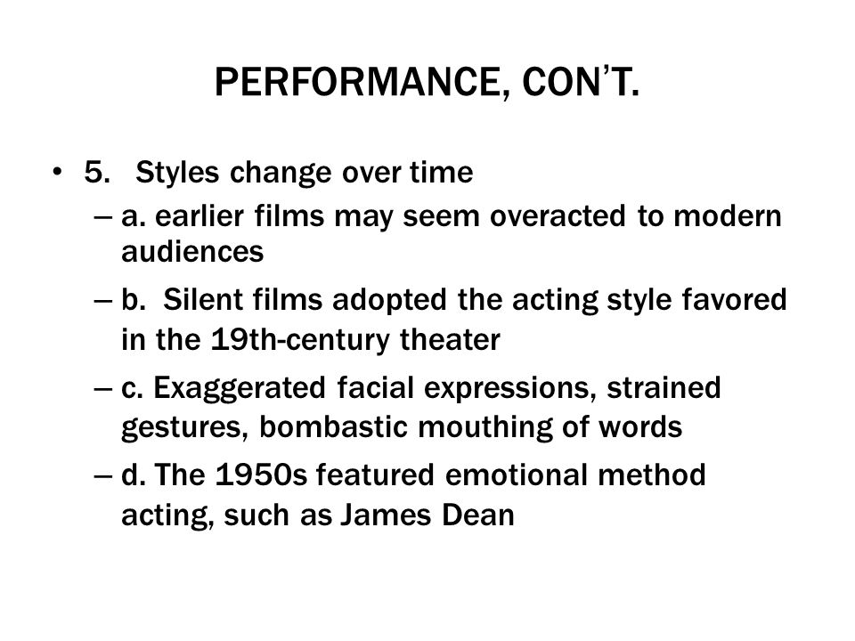 PERFORMANCE, CON'T. 5. Styles change over time