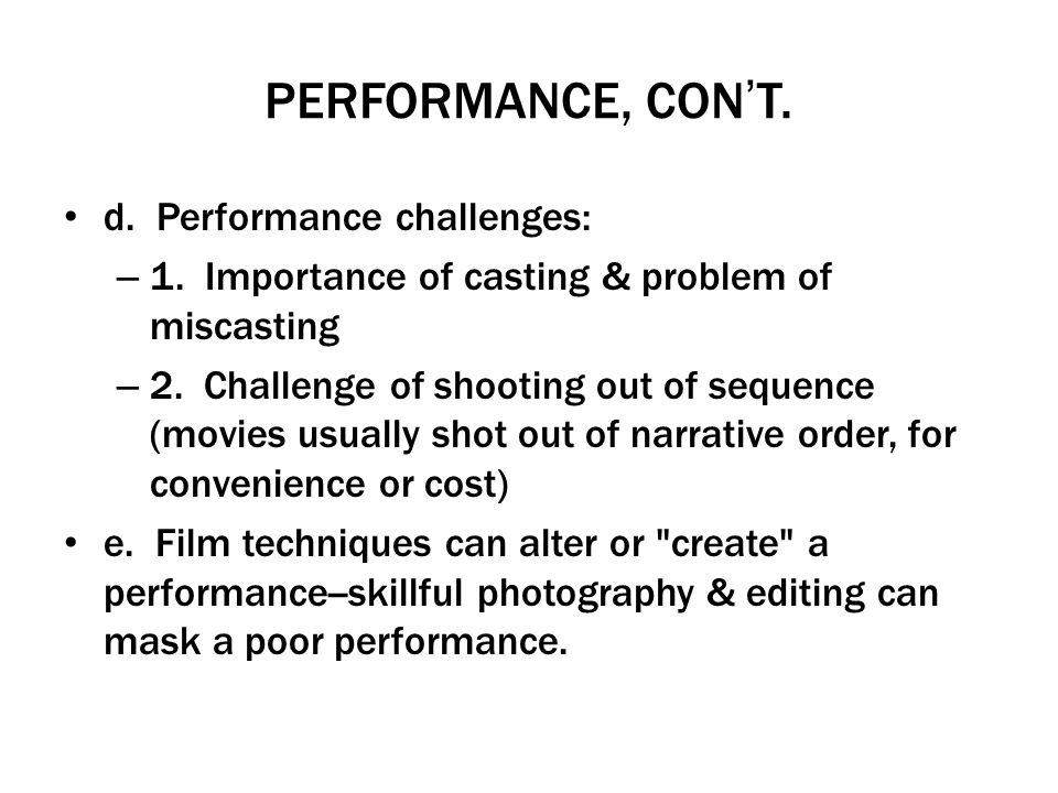 PERFORMANCE, CON'T. d. Performance challenges: