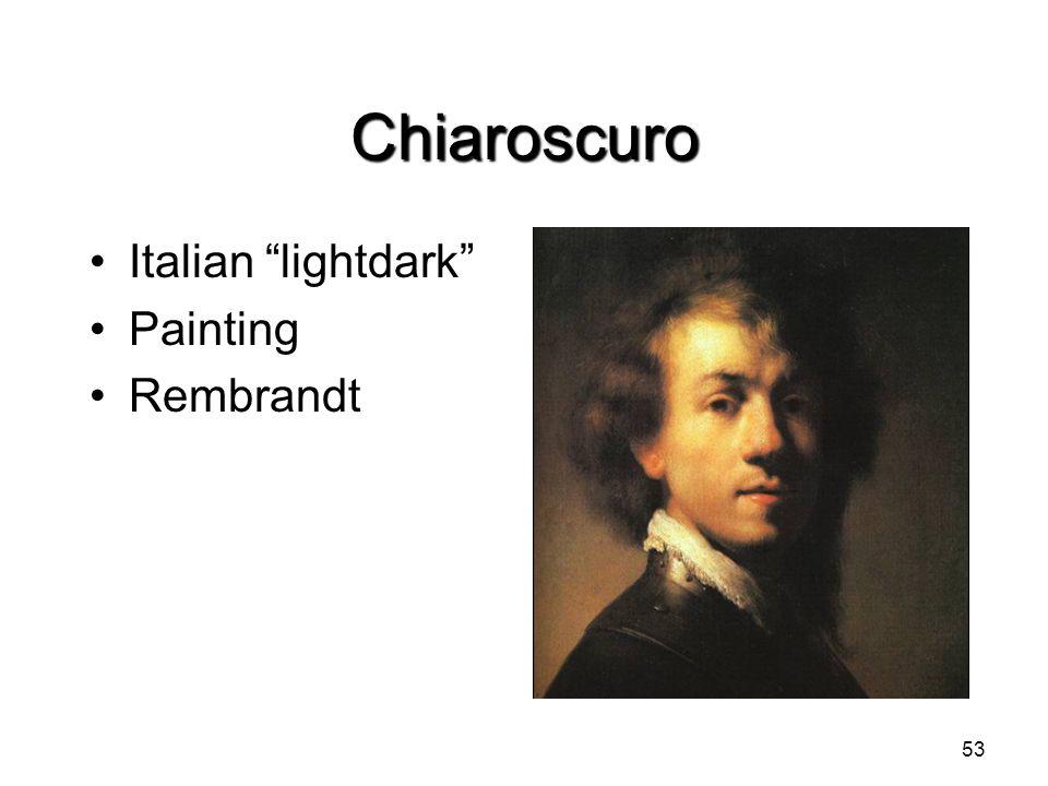 Chiaroscuro Italian lightdark Painting Rembrandt