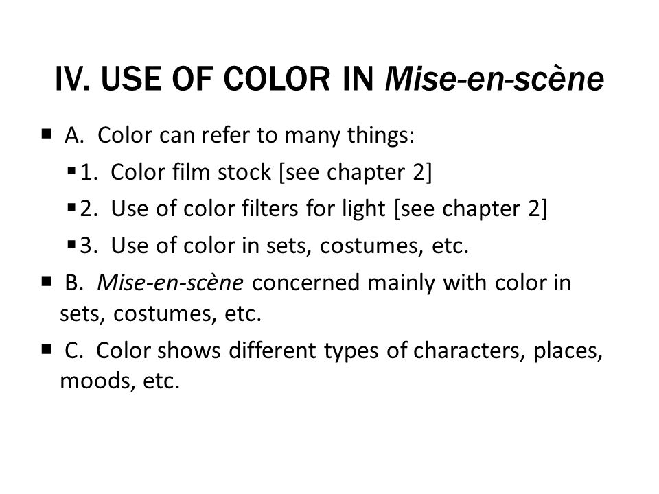IV. USE OF COLOR IN Mise-en-scène