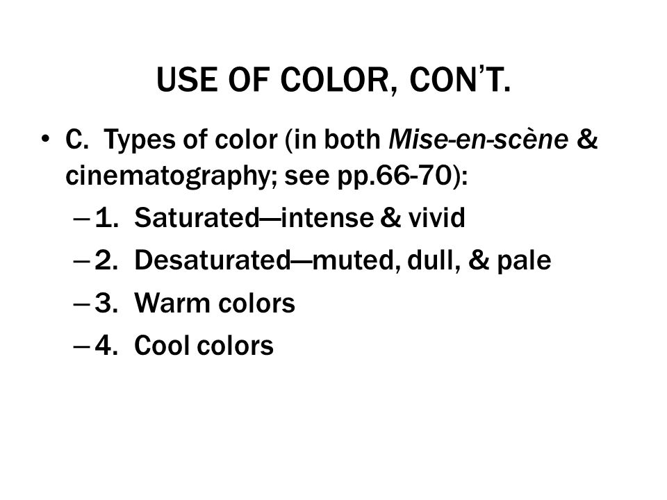 1. Saturated—intense & vivid 2. Desaturated—muted, dull, & pale