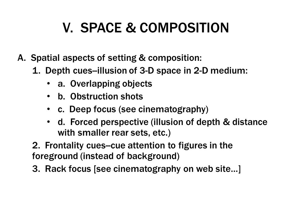 V. SPACE & COMPOSITION A. Spatial aspects of setting & composition: