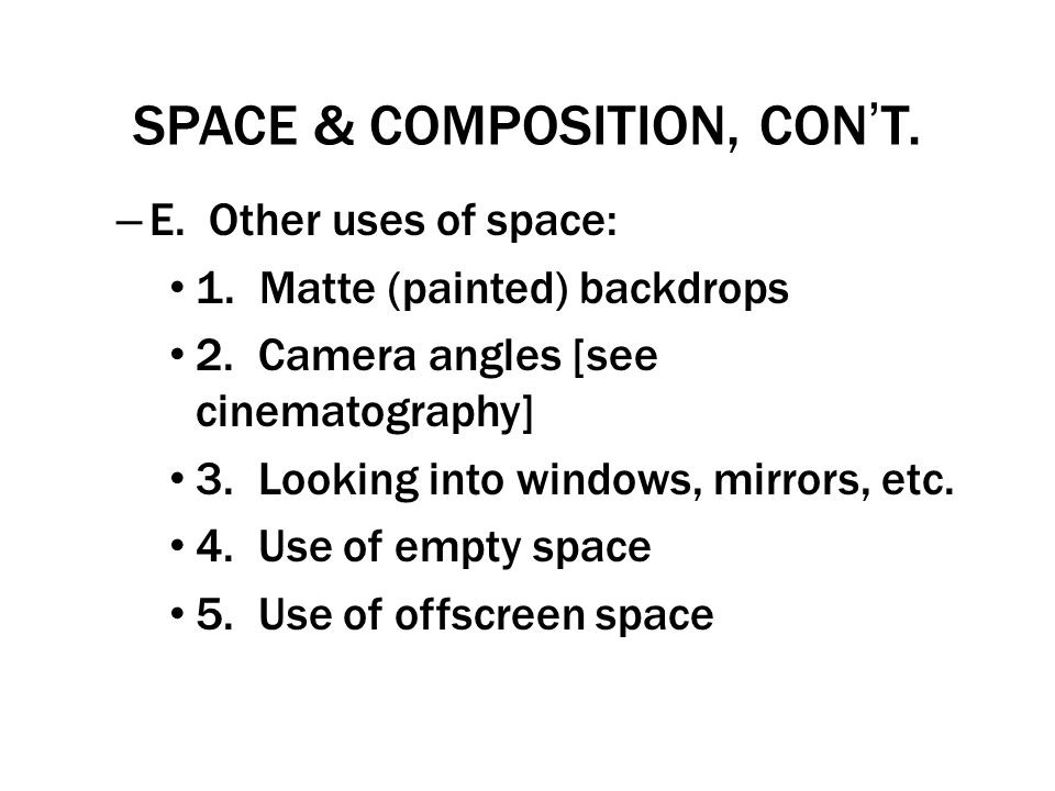 SPACE & COMPOSITION, CON'T.