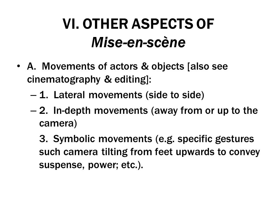 VI. OTHER ASPECTS OF Mise-en-scène