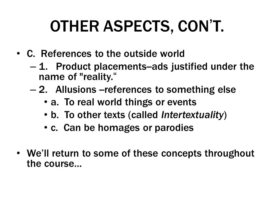 OTHER ASPECTS, CON'T. C. References to the outside world
