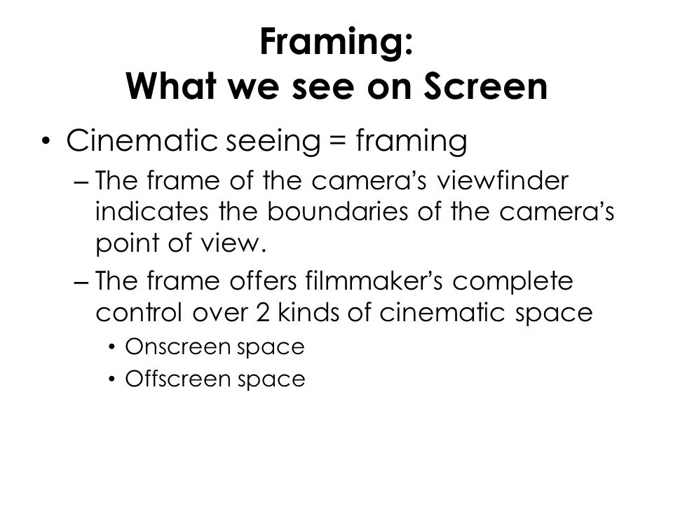 Framing: What we see on Screen