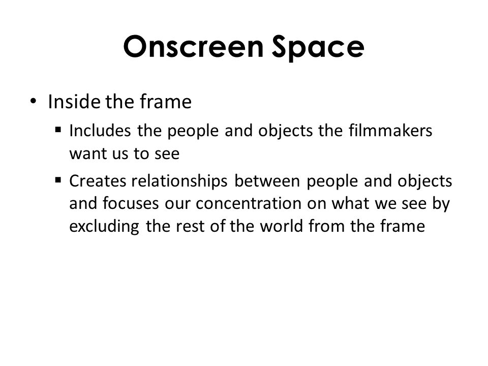 Onscreen Space Inside the frame