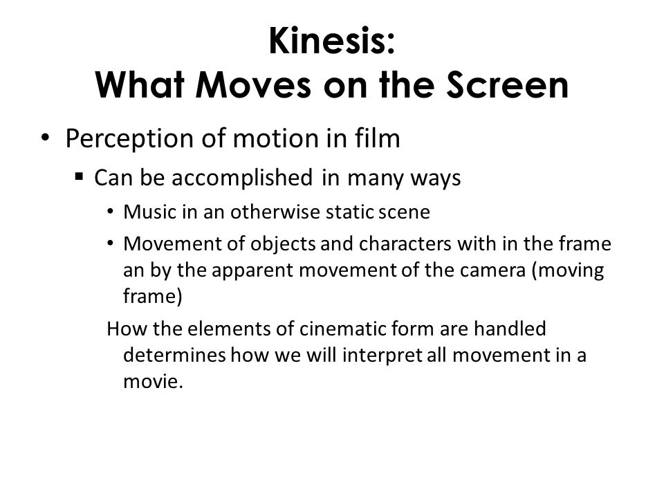 Kinesis: What Moves on the Screen