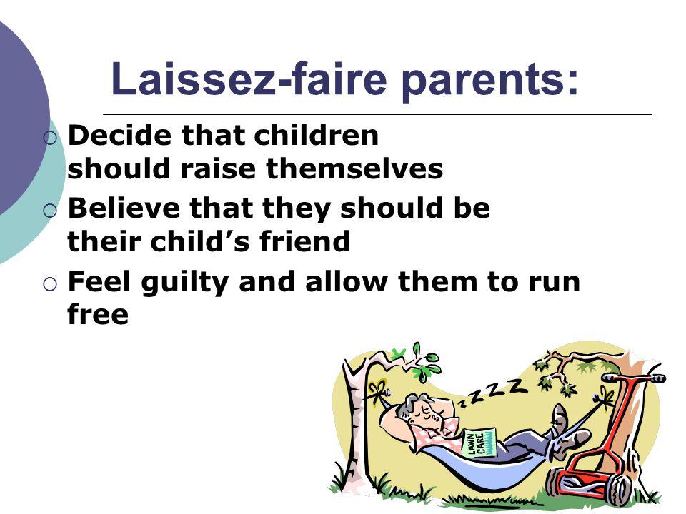 Laissez-faire parents: