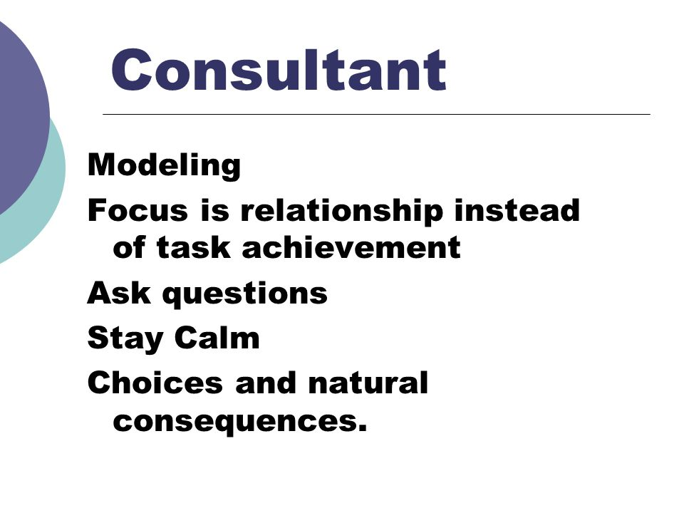 Consultant Modeling Focus is relationship instead of task achievement