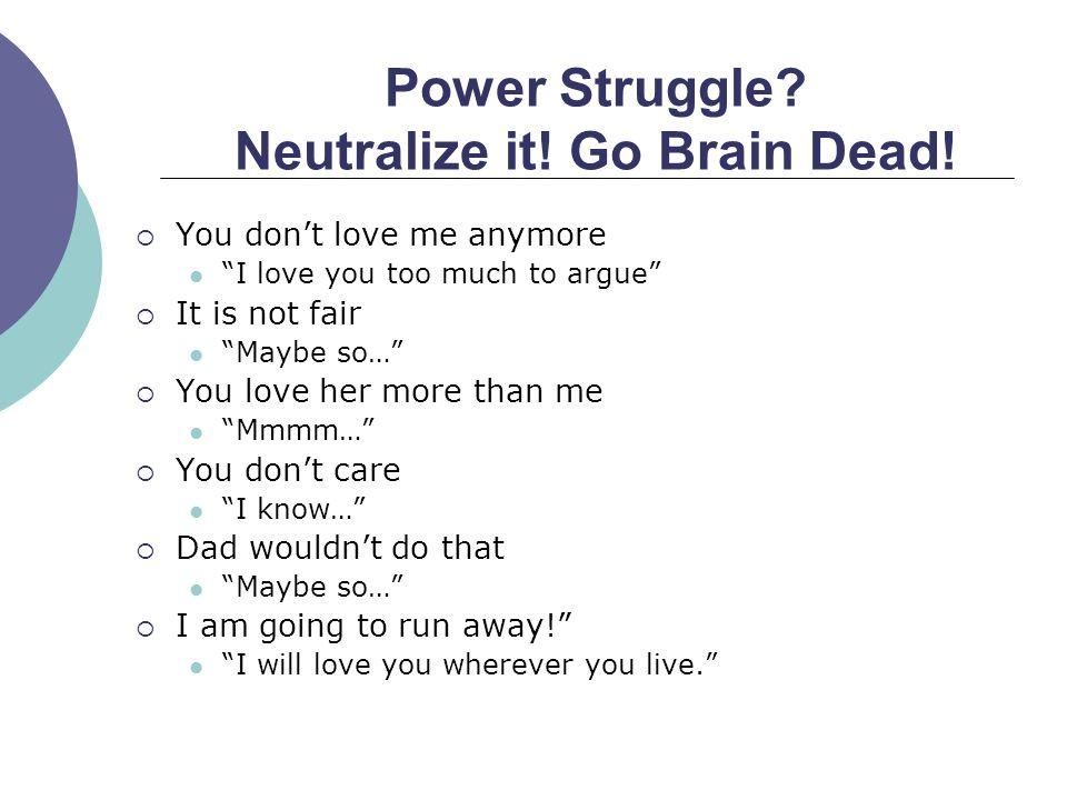 Power Struggle Neutralize it! Go Brain Dead!