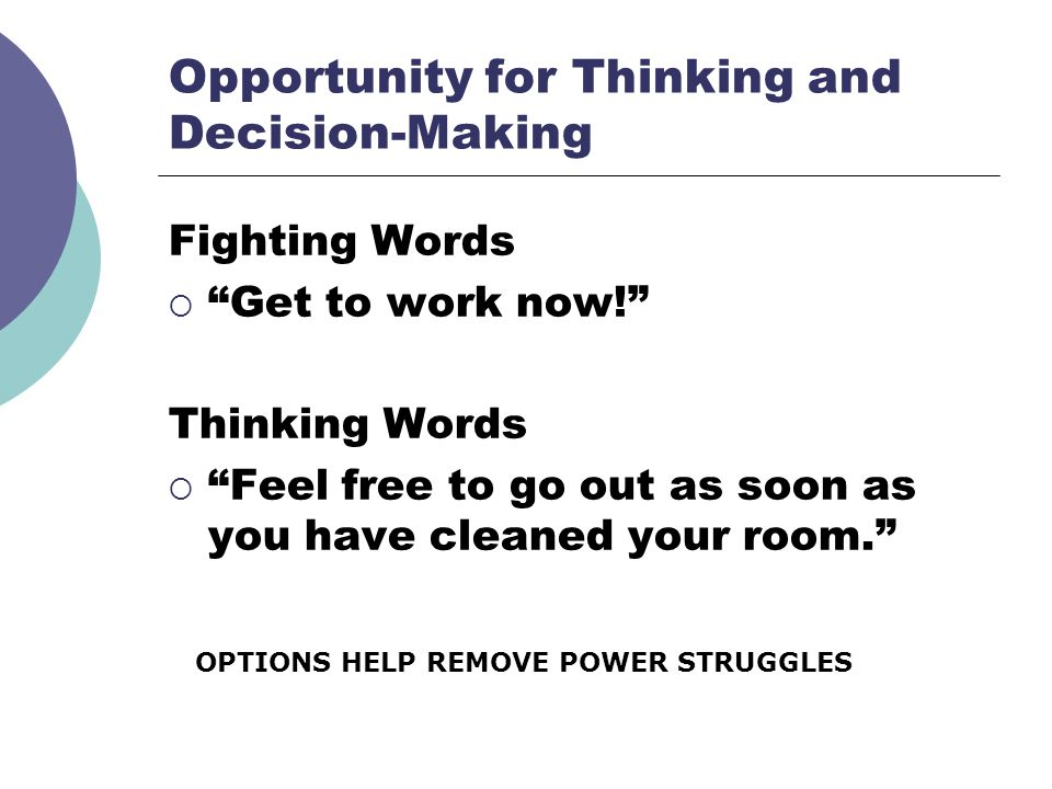 Opportunity for Thinking and Decision-Making