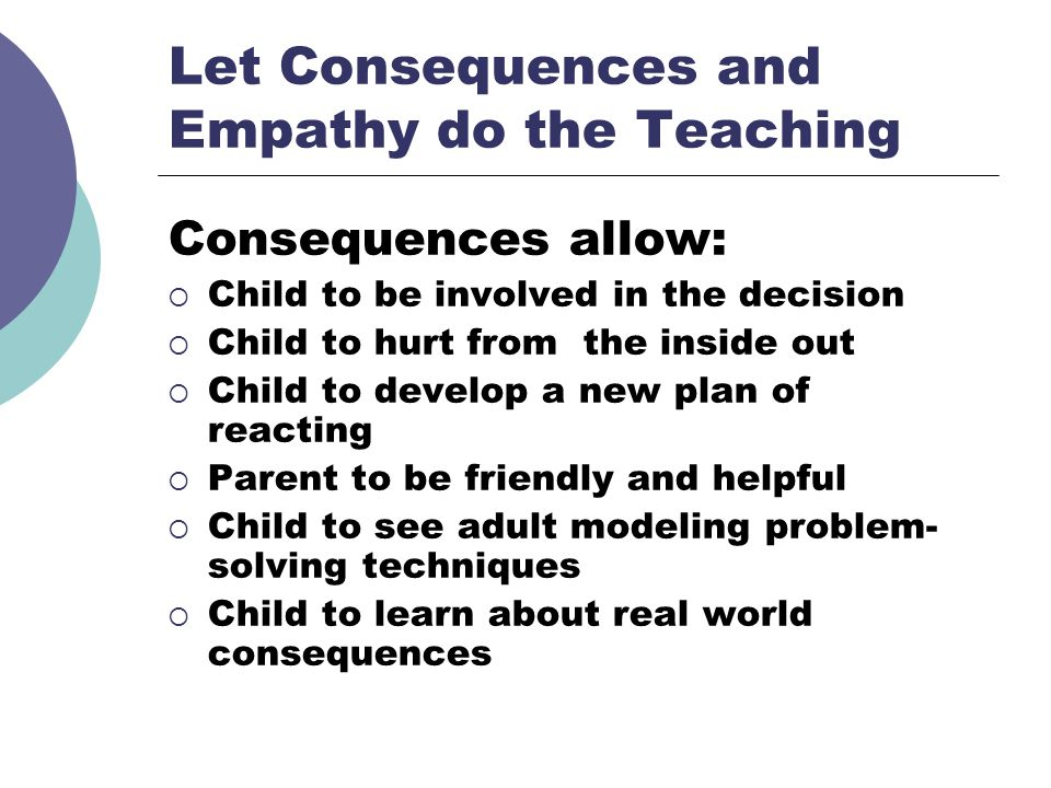 Let Consequences and Empathy do the Teaching