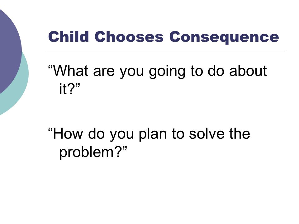 Child Chooses Consequence