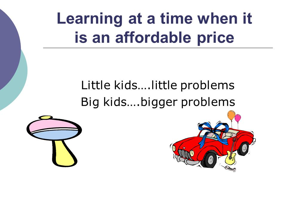 Learning at a time when it is an affordable price