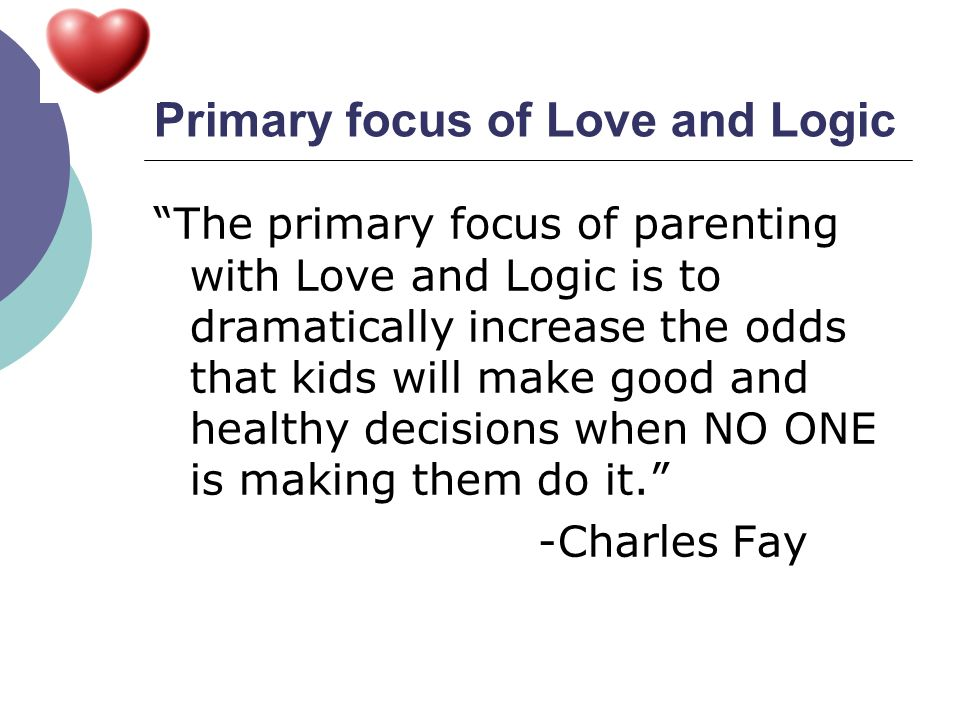 Primary focus of Love and Logic