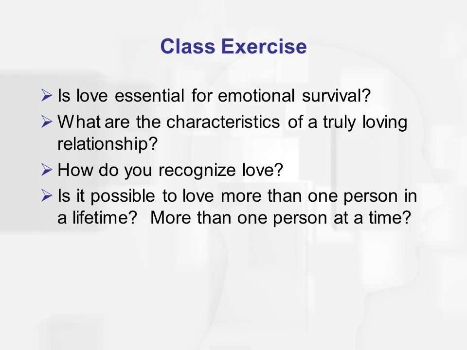 Class Exercise Is love essential for emotional survival