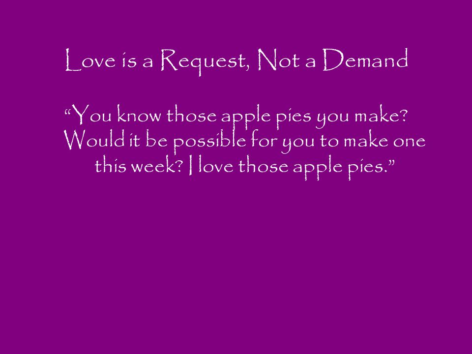 Love is a Request, Not a Demand