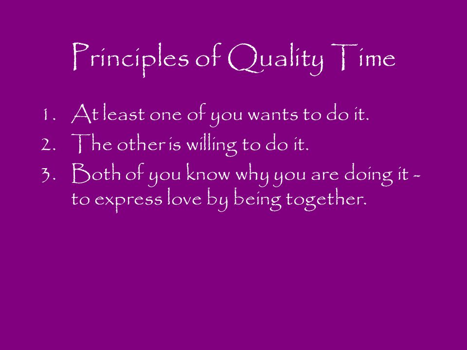 Principles of Quality Time