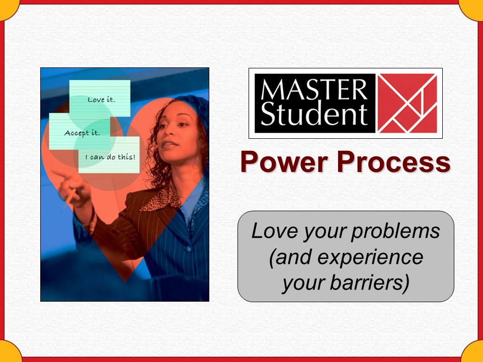 Love your problems (and experience your barriers)