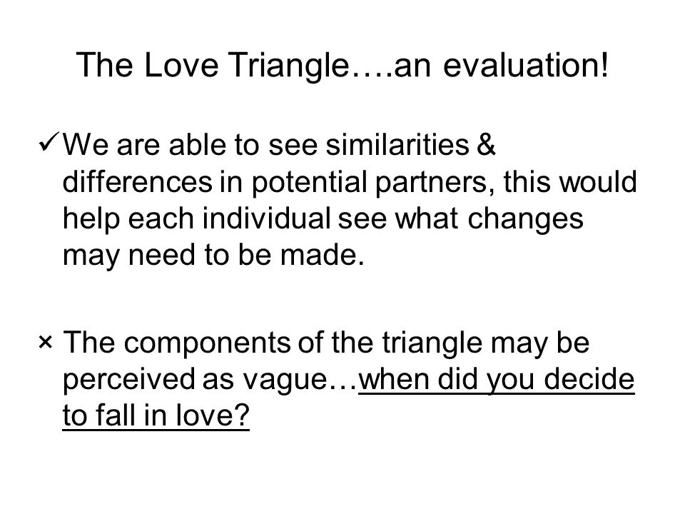 The Love Triangle….an evaluation!
