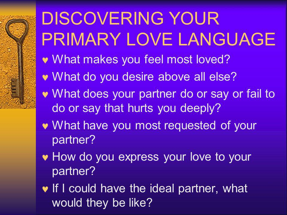 DISCOVERING YOUR PRIMARY LOVE LANGUAGE