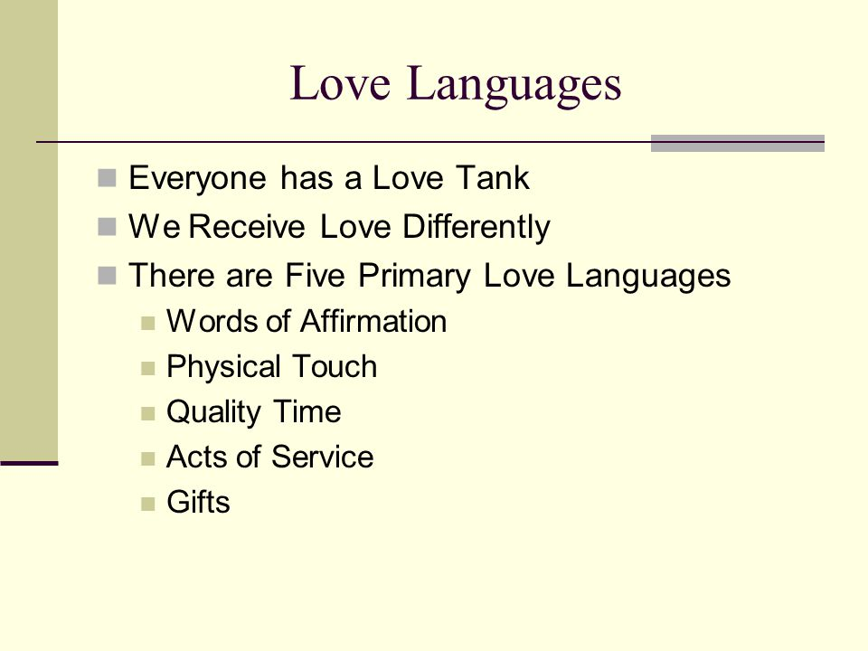 Love Languages Everyone has a Love Tank We Receive Love Differently