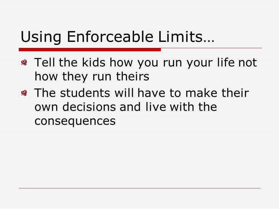 Using Enforceable Limits…