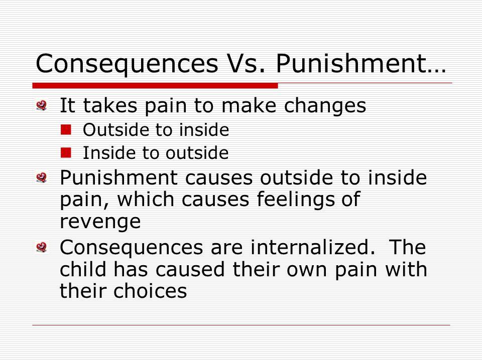Consequences Vs. Punishment…