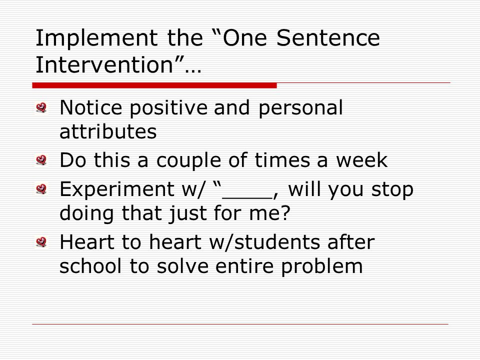 Implement the One Sentence Intervention …