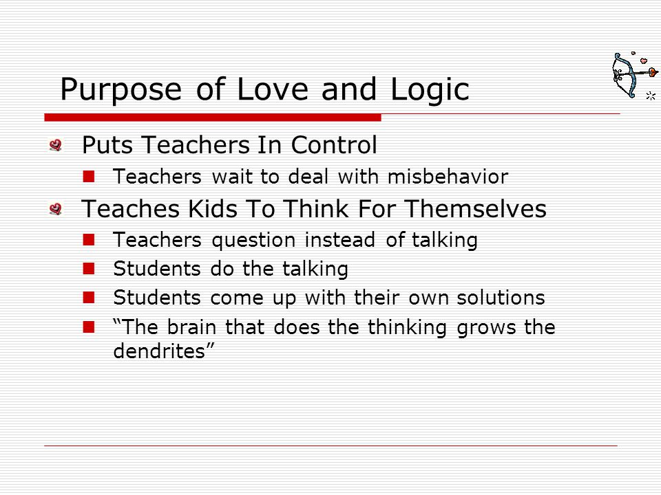 Purpose of Love and Logic