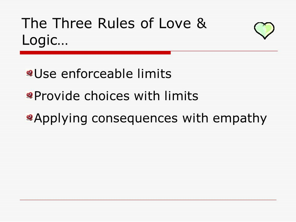 The Three Rules of Love & Logic…