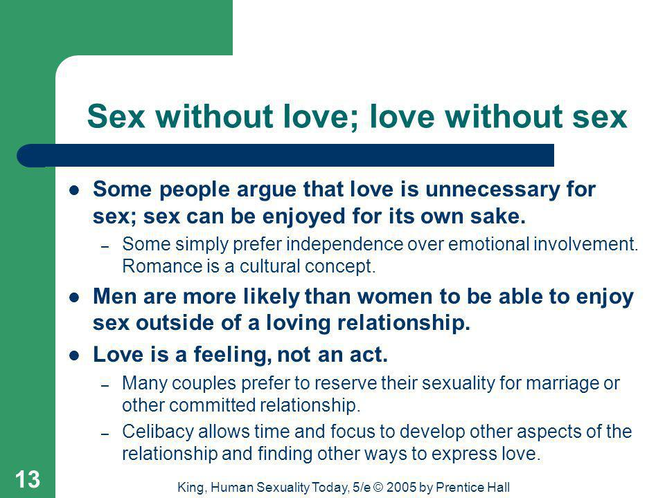 Sex without love; love without sex
