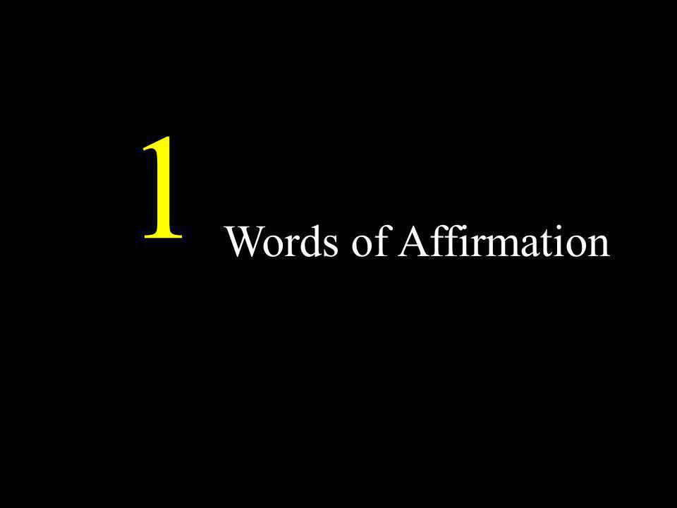 1 Words of Affirmation