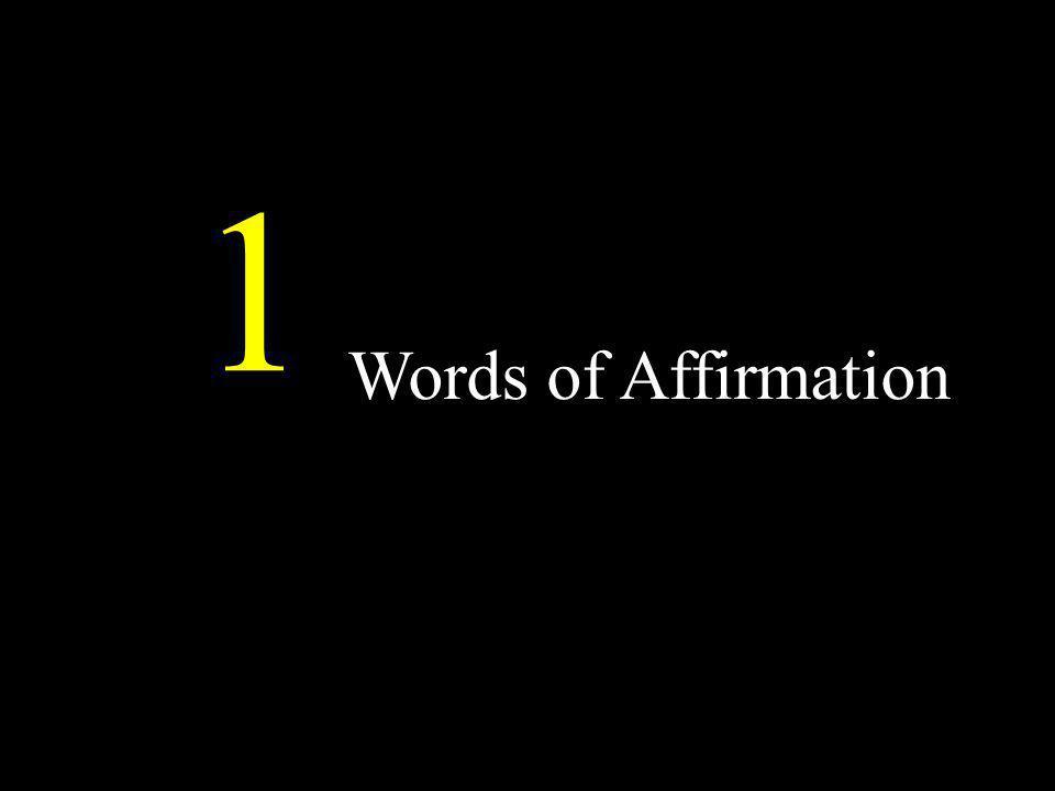 1 Words of Affirmation