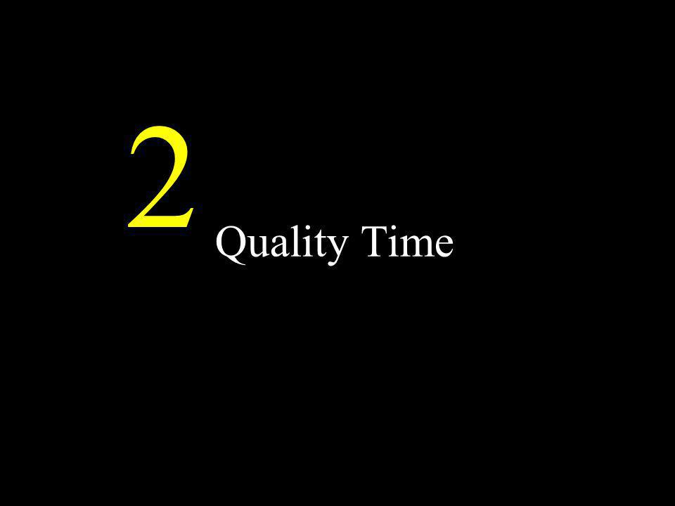 2 Quality Time Quality Time