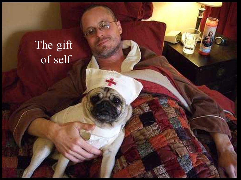 The Gift of Self The gift of self