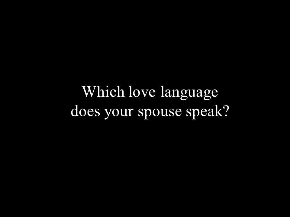 Which love language does your spouse speak