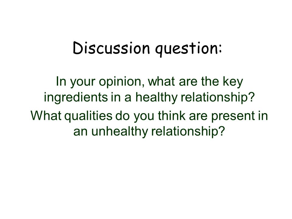 What qualities do you think are present in an unhealthy relationship