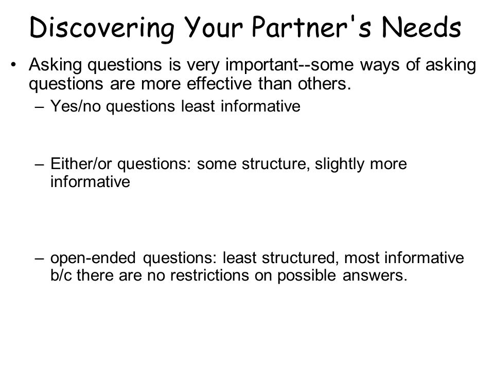 Discovering Your Partner s Needs
