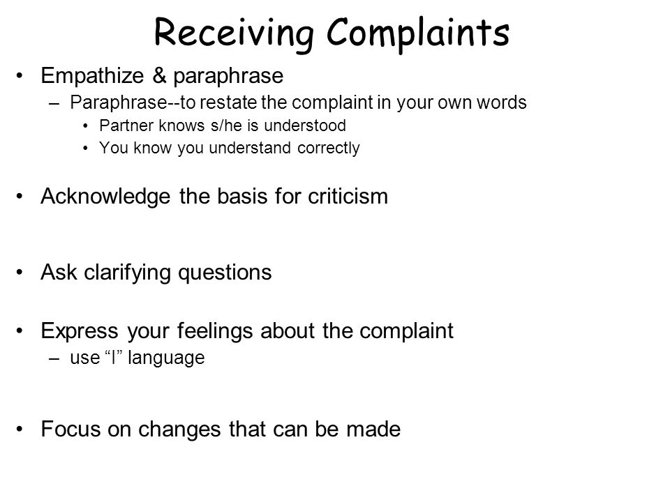 Receiving Complaints Empathize & paraphrase