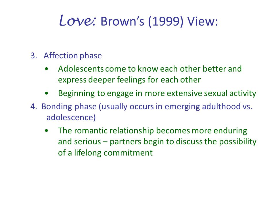 Love: Brown's (1999) View: 3. Affection phase