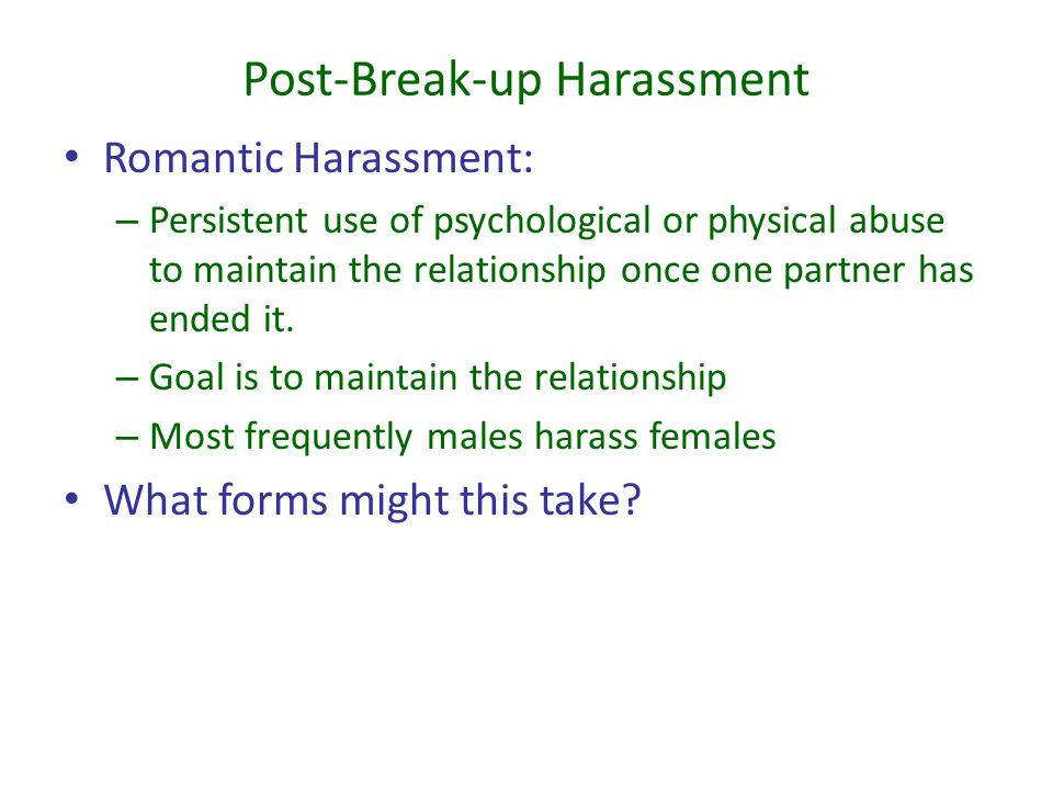 Post-Break-up Harassment