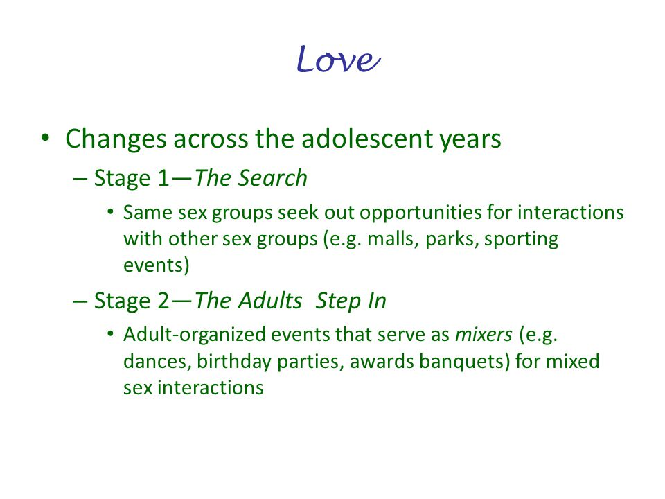 Love Changes across the adolescent years Stage 1—The Search